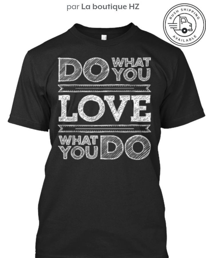 BUY NOW LINK IN BIO Do what you love what you do Premium